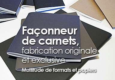 Façonneur de carnets, fabrication originale et exclusive Multitude de formats et papiers